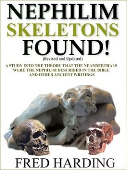 Nephilim Skeletons Found, Fred Harding
